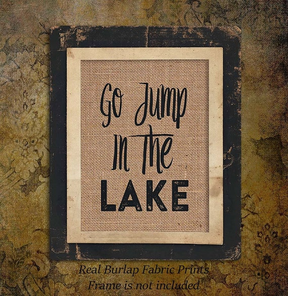 Burlap Print | Personalized | Go Jump in the Lake | Vacation Home | swimming | #0122