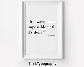 It Always Seems Impossible Until It's Done, wall art, inspirational quote, wall decor, minimalist poster, office decor, printable, quotes