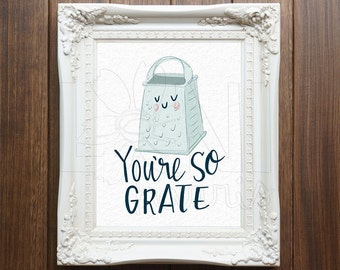 Wall Art Printable, Instant Download File, You're So Grate Art, 8x10 home decor print