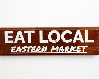 Eat Local Eastern Market Reclaimed Wood Sign