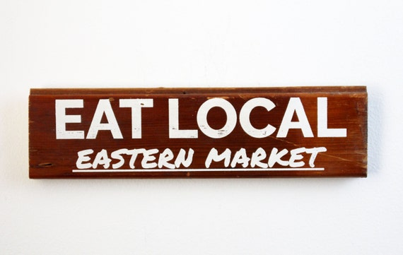 Eat local eastern market reclaimed wood sign by for Local reclaimed wood