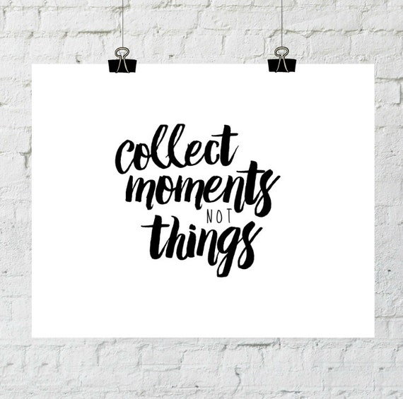 Home Decor Wall Art, Collect Moments Not Things, Black and White Prints, Typography, Printable Art, Instant Download- ADOPTION FUNDRAISER