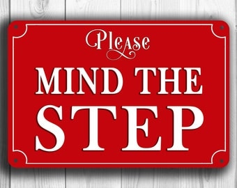 MIND THE STEP Sign, Mind The Step signs, Classic style Mind The Step sign, Door Sign or Wall Sign, Custom Outdoor Sign, Warning Signs