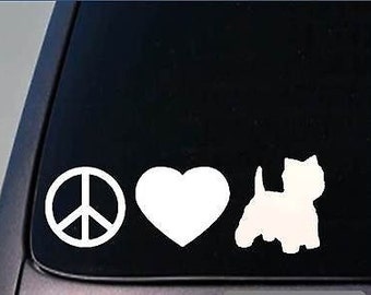 "Peace Love Westie Sticker *H123* 8"" Vinyl West Highland White Terrier"