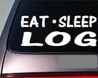 "Eat Sleep Log Sticker *G935* 8"" Vinyl Logging Logger Chainsaw Timber Wood Plank"