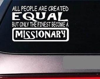 "Missionary Equal Sticker *G688* 8"" Vinyl Church Third World Africa Famine Christ"