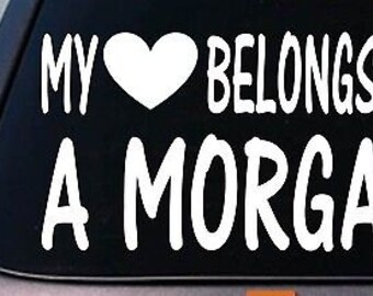My Heart Belongs To A Morgan Sticker Decal *D993*