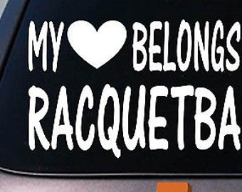 My Heart Belongs To Raquetball Sticker Decal *D858*
