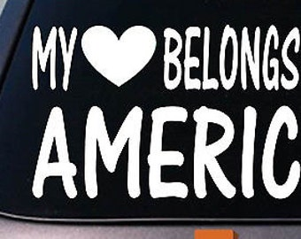 My Heart Belongs To America Sticker Decal *D869*