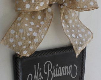Teacher Door Sign CHALKBOARD  Write your own message - Interchangeable Bows  Sign Hanging Burlap White Polka Dot Bow Ribbon Blackboard