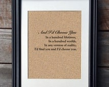 And I'd Choose You Burlap Print | Anniversary Gift | Wedding Gift | Wedding Print | Valentine's Day Gift