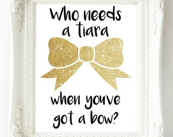 Who Needs a TIARA (BLACK White GOLD) Wall Art (8.5x11) - digital - Instant Download
