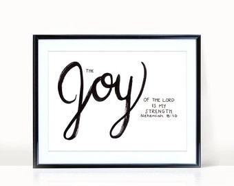 The Joy of the Lord is My Strength, Hand Lettered Print, Christian Wall Art, Bible Verse, Scripture Art, Inspirational Quote Black and White