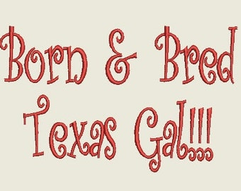 Born & Bred Texas Gal Embroidery Design