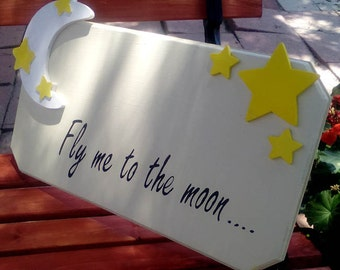 Fly Me to the Moon... Wood Sign for Nursery, can be personalized for child.