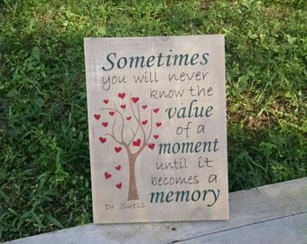 Sometimes you will never know the value of a moment until it becomes a memory wall hanging.