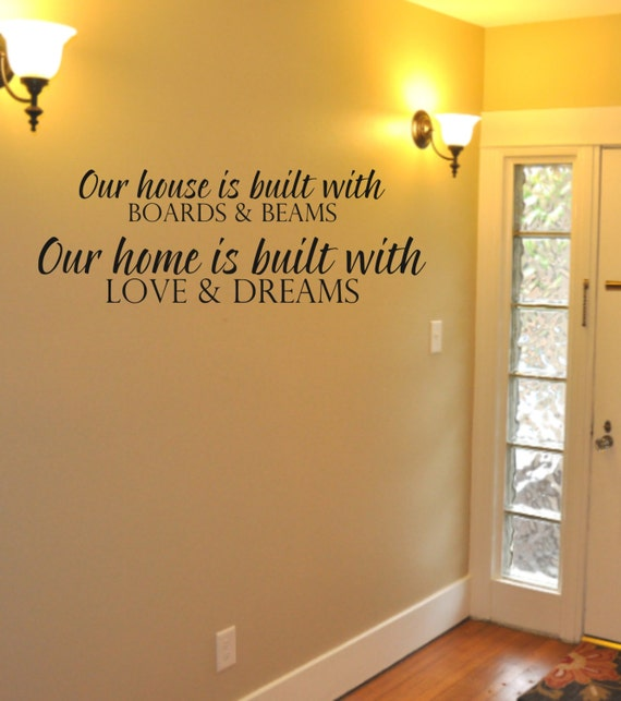 Our House Is Built With Boards And Beams Our Home Is Built