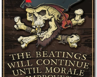 Beatings Will Continue Until Morale Improves Hardboard Wall Sign