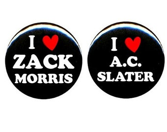 "Saved By The Bell I Love Zack Morris A.C. Slater CHOOSE 90s Party Costume 1.25"" 2.25"" Pinback Button Badge Pin Magnet Keychain Bottle Opener"