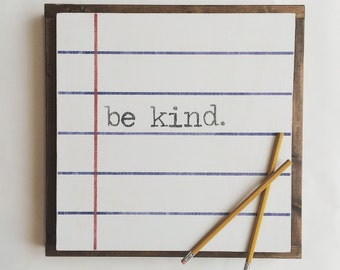 Teacher gift, be kind, sign, wood sign
