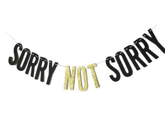 Sorry Not Sorry | Banner w/ Eyelets