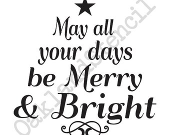"""Primitive Winter/Christmas/Holiday STENCIL**May all your days be merry**Tree shaped 12""""x12"""" for Painting Signs, Airbrush, Crafts, Wall Art"""