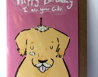 Happy Birthday- I ate your cake- naughty dog- labrador- retriever- Birthday Cake- pink- dog lover card