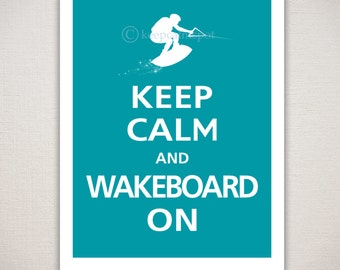 Keep Calm and WAKEBOARD ON Typography Art Print 8x10 (Featured color: Surf Blue--choose your own colors)