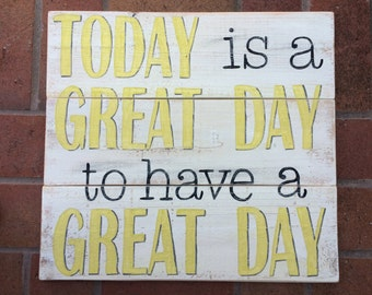 Today is Great Day to Have a Great Day