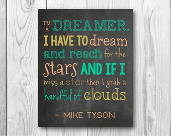 Mike Tyson I'm a dreamer. 8x10 Print Digital Instant Download Wall Art Home Decor Inspirational Motivational Quote Poster