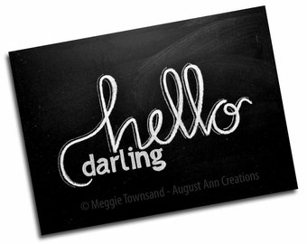 Chalkboard Print - Digital File - 5x7 & 8x10 - Hello Darling - Printable