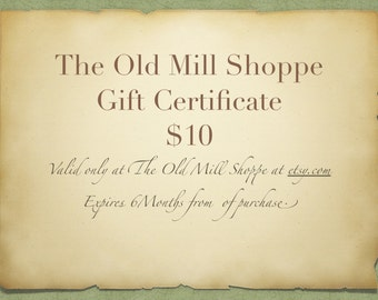 Electronic Gift Certificate, Gift Card, 10.00 Gift Certificate, theoldmillshoppe, Electronic Gift Card, 10.00 Gift Certificate, 10.00