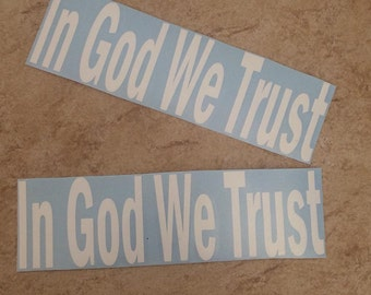 In God We Trust Vinyl Car Decal- America- American- God- Freedom- USA- United States- United States Of America