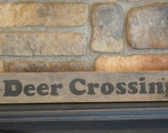 Rustic wood,  Deer Crossing sign,  wooden wall decor, wood shelf sitter, sign sayings, reclaimed wood signs, farm decor