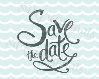 Save the date SVG Save The Date cutting file. Wedding, announcement, etc. Suitable for printing as well! Cricut Explore and more.