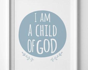 I am a child of God, printable wall art, digital art, blue nursery decor, typography print, boys nursery art, kids decor, nursery printable