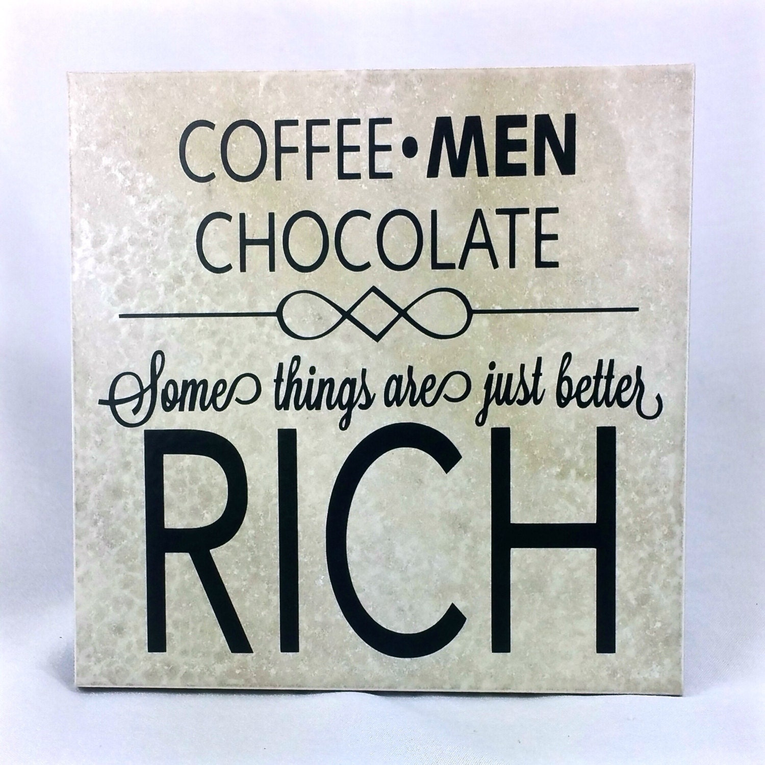 Coffee Men Chocolate Saying Quote 6 X 6 Tile With