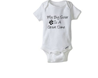 My Big Sister Is A Great Dane Gerber® Onesie®.  Baby Shower Gift.  Personalized baby clothes. Many Font Colors And Fonts.