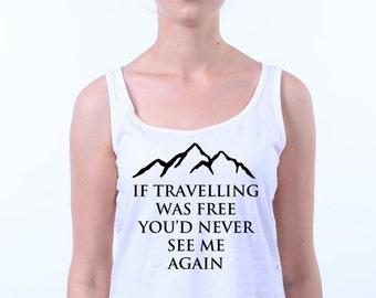 If Travelling Was Free Youd Never See Me Again Crop Top Fringe Tanktop Vest Tumblr