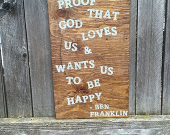 Beer Sign, Beer Is Proof That God Loves Us And Wants Us To Be Happy, Ben Franklin, Rustic, Handpainted, Bar Sign, M:an Cave Sign,