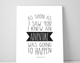 As Soon As I Saw You, Adventure, Printable Wall Art Quotes, Inspirational Typography Print, Black and White Art Print, Instant Download