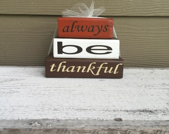 Thankful/Thanksgiving Theme Home Decor Wood Block Stacks/Stacker - Always Be Thankful - {Happy Thanksgiving, Autumn, Fall}