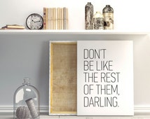 Don't be like the rest of them, Motivational poster, Printable poster, Wall art, Instant download, Printable quote, Scandinavian poster