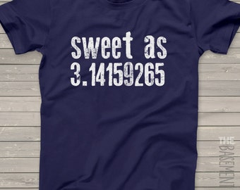 math teacher shirt - funny mathmetician shirt - sweet as pi 3.14 shirt