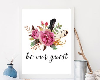 Be Our Guest Welcome Floral Print Bohemian Theme Home Decor Guest Room Floral Wall Art Home Decor Apartment Decor Feathers and Arrows