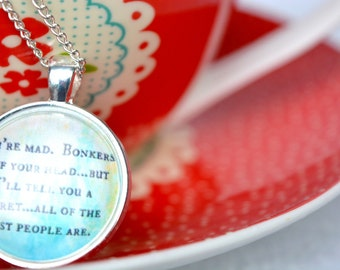 All Of The Best People Are Mad - Alice In Wonderland Quote Disney Necklace