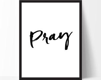 Inspirational Print Pray Motivational Print Home Decor Typography Wall Art Typography Poster Home Decor Printable Wall Decor Black White