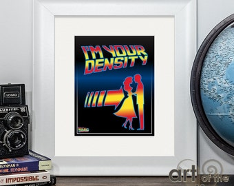 "Back To The Future Personalised Movie Poster - featuring the classic ""I'm Your Density"" quote from cult 80's film"