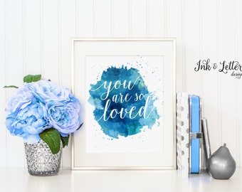 You Are So Loved Print - Blue Nursery Decor - Instant Download - Digital Print - 8x10 - Also available in Green Black Purple Pink Peach