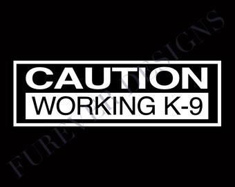 Caution Working K9 Vinyl Decal